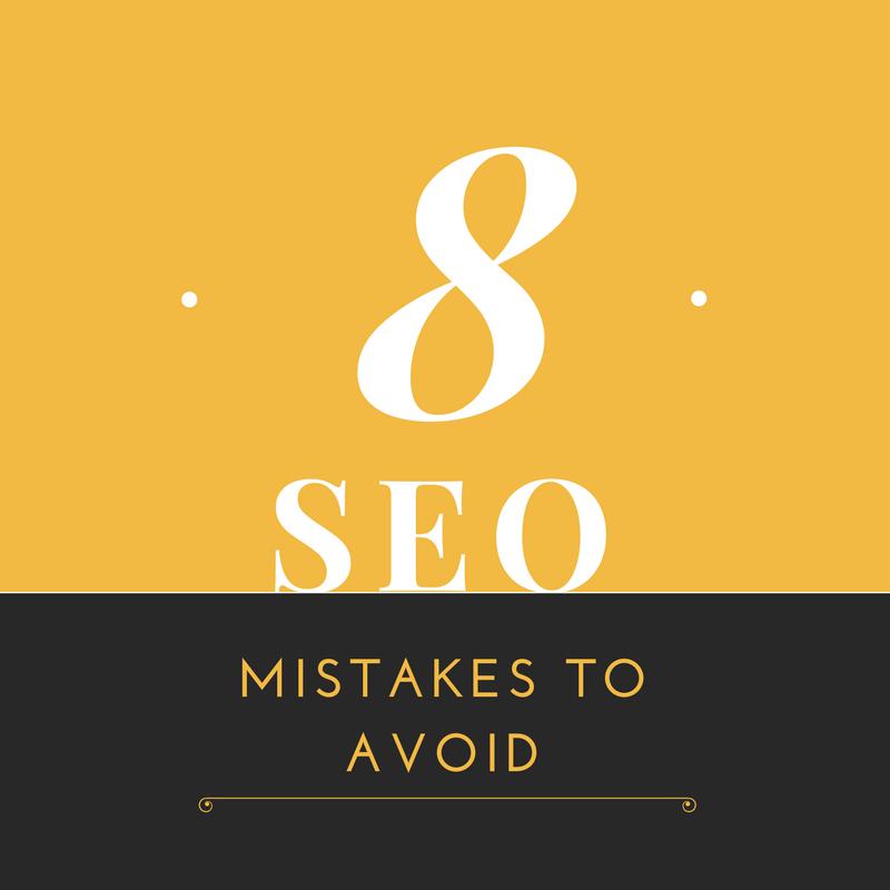 8 SEO Mistakes Your Company Should Avoid